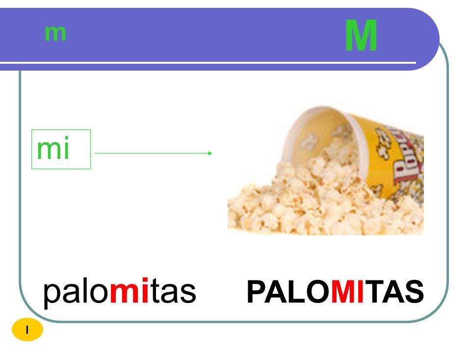 M m mi palomitas PALOMITAS I