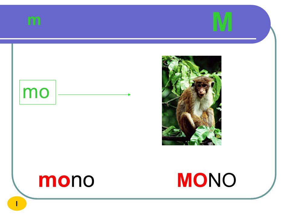 M m mo mono MONO I