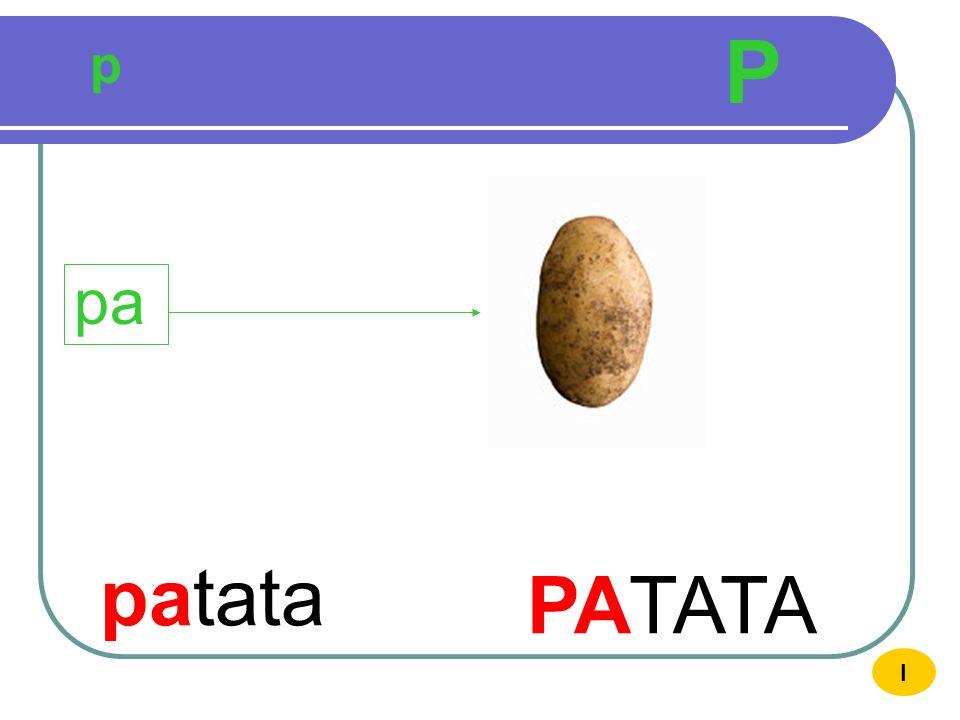 P p pa patata PATATA I