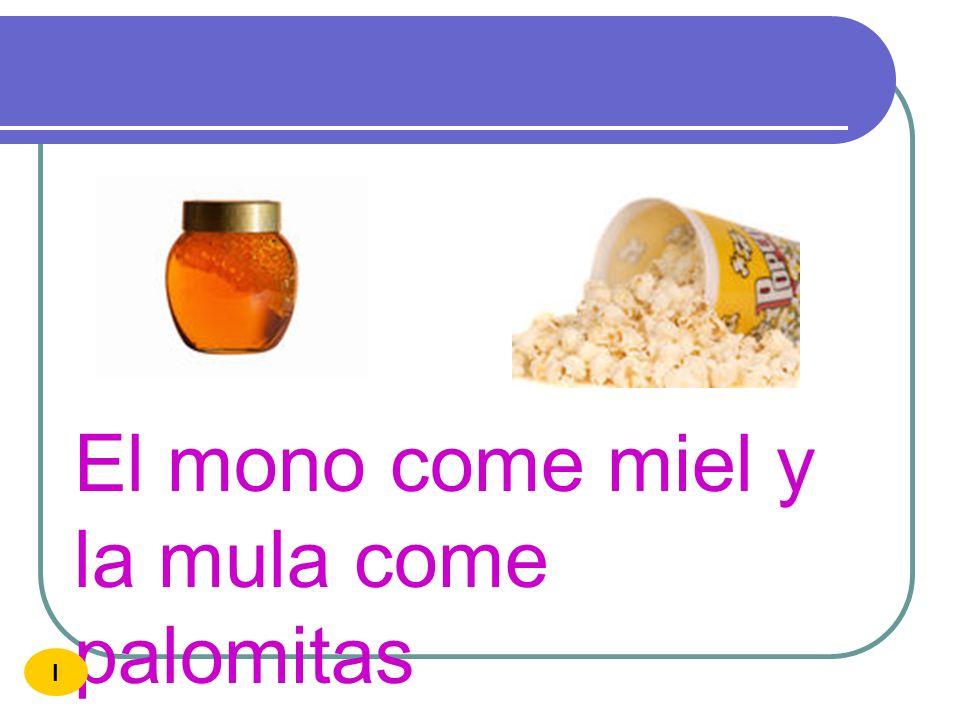 El mono come miel y la mula come palomitas