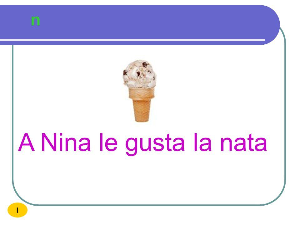 n A Nina le gusta la nata I