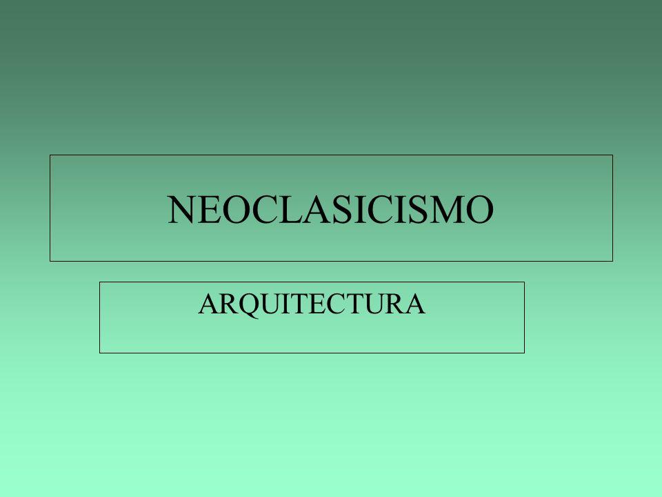 NEOCLASICISMO ARQUITECTURA