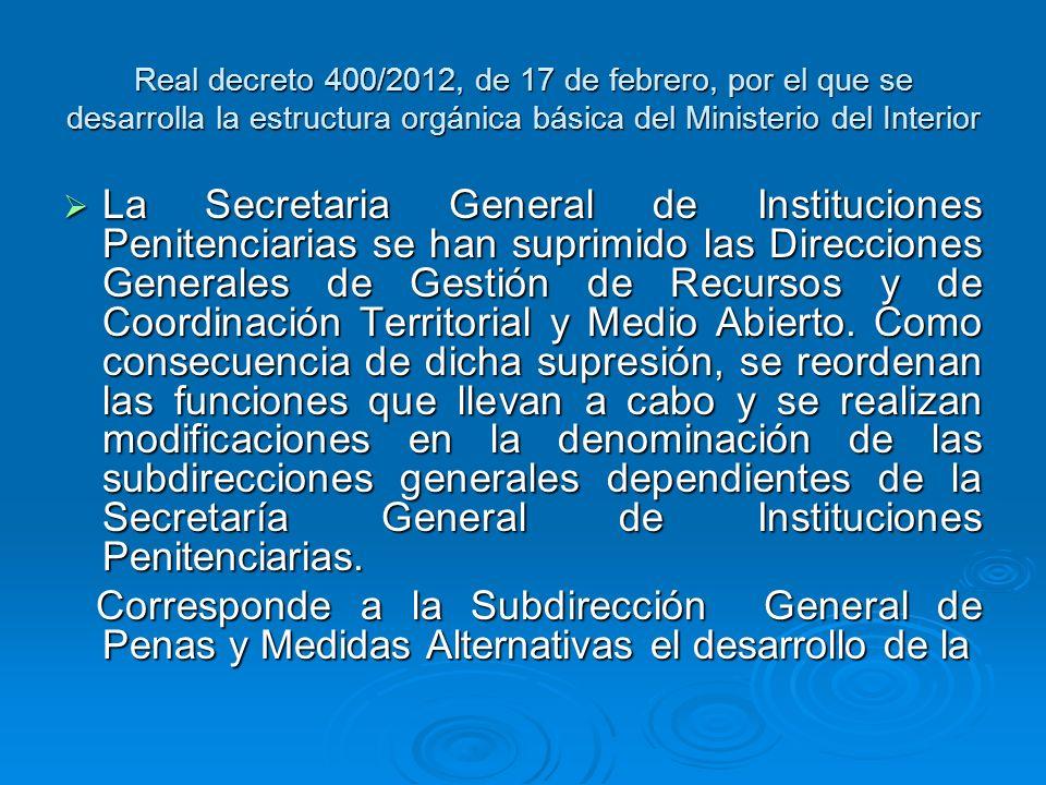 Real decreto 400/2012, de 17 de febrero, por el que se desarrolla la estructura orgánica básica del Ministerio del Interior