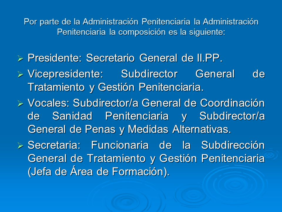 Presidente: Secretario General de II.PP.