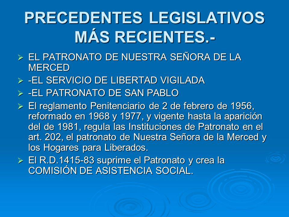 PRECEDENTES LEGISLATIVOS MÁS RECIENTES.-