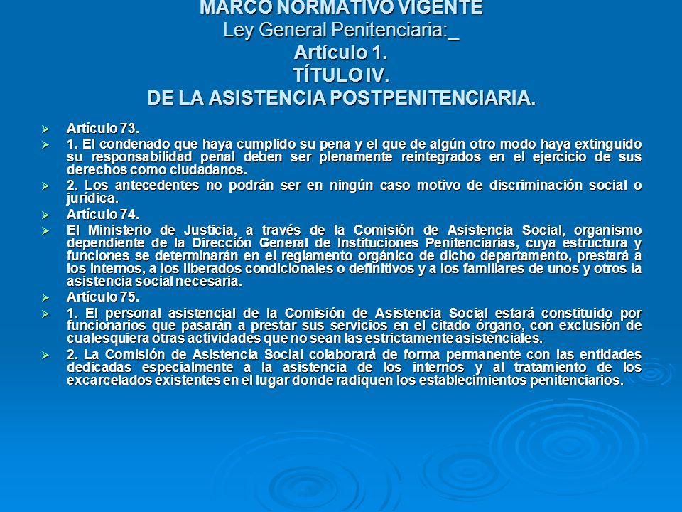 MARCO NORMATIVO VIGENTE Ley General Penitenciaria:_ Artículo 1
