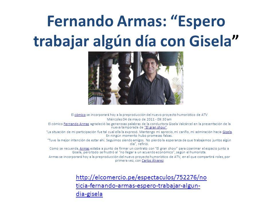 Fernando Armas: Espero trabajar algún día con Gisela