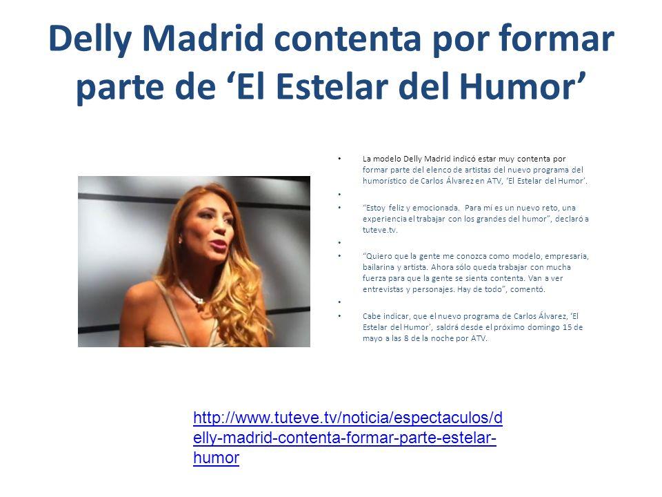 Delly Madrid contenta por formar parte de 'El Estelar del Humor'