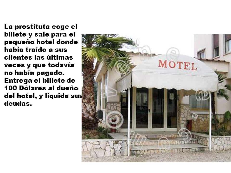 La prostituta coge el billete y sale para el pequeño hotel donde había traído a sus clientes las últimas veces y que todavía no había pagado.