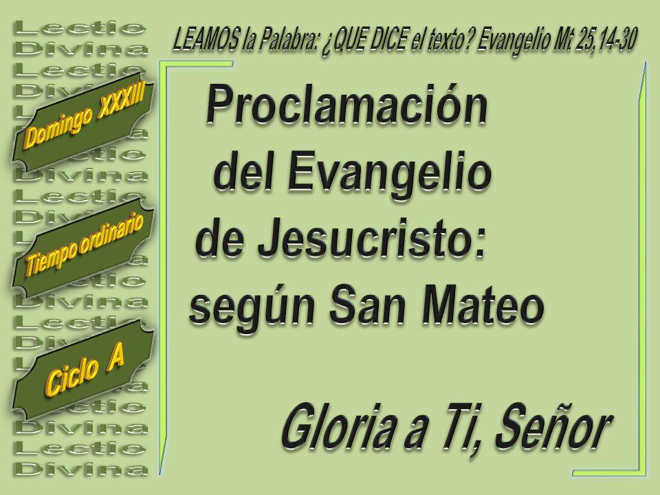 LEAMOS la Palabra: ¿QUE DICE el texto Evangelio Mt 25,14-30