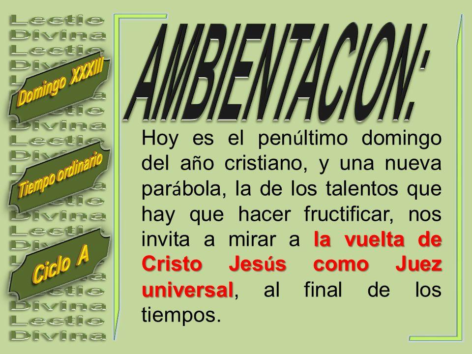 Lectio Divina. AMBIENTACION: Domingo XXXIII.