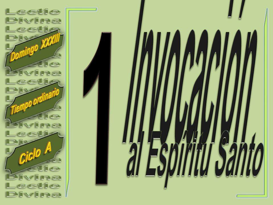 Invocación Lectio Divina 1 Domingo XXXIII Tiempo ordinario al Espíritu Santo Ciclo A