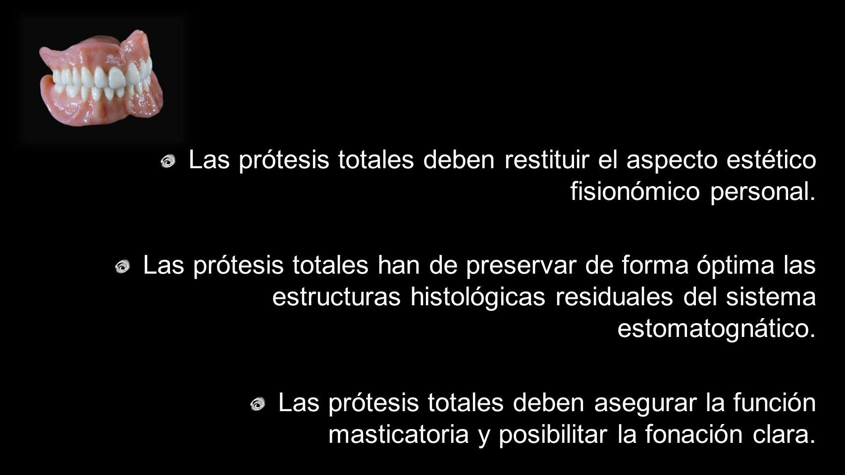 Las prótesis totales deben restituir el aspecto estético fisionómico personal.
