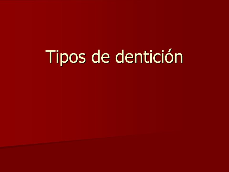 Tipos de dentición