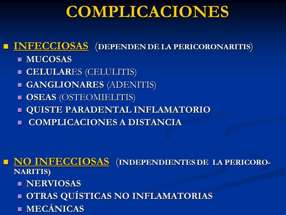 COMPLICACIONES INFECCIOSAS (DEPENDEN DE LA PERICORONARITIS)