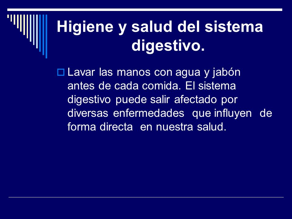 Higiene y salud del sistema digestivo.