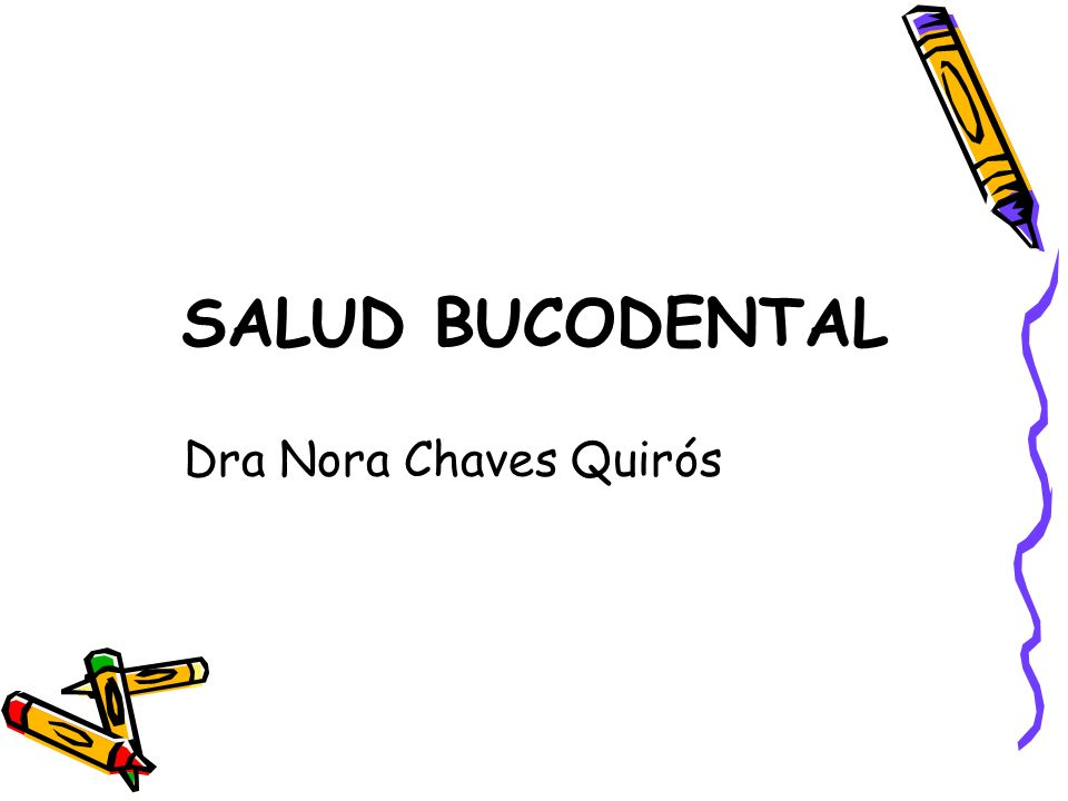 SALUD BUCODENTAL Dra Nora Chaves Quirós