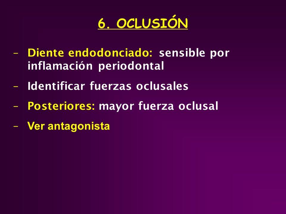 6. OCLUSIÓN Diente endodonciado: sensible por inflamación periodontal
