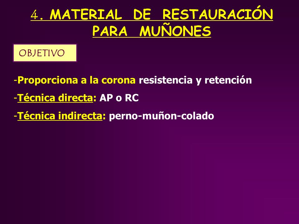 4. MATERIAL DE RESTAURACIÓN PARA MUÑONES