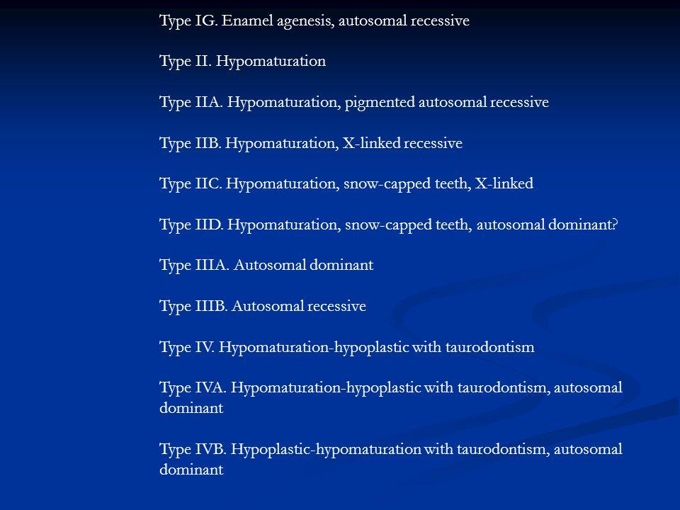 Type IG. Enamel agenesis, autosomal recessive