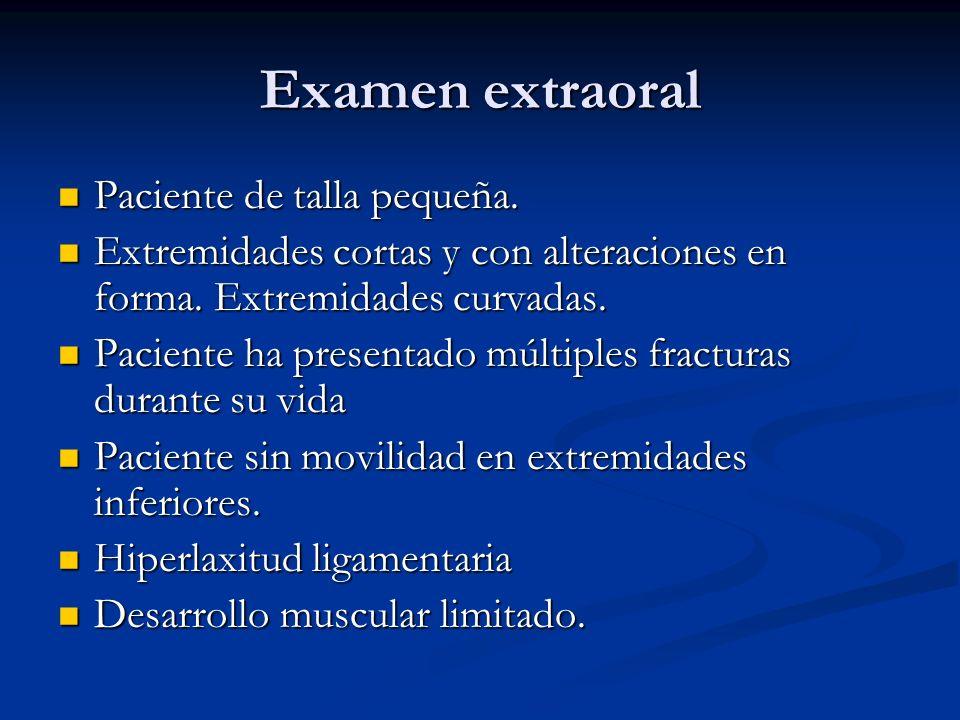 Examen extraoral Paciente de talla pequeña.