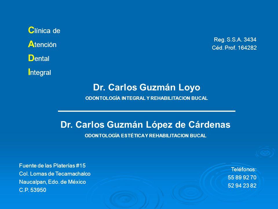 Dr. Carlos Guzmán Loyo Dr. Carlos Guzmán López de Cárdenas