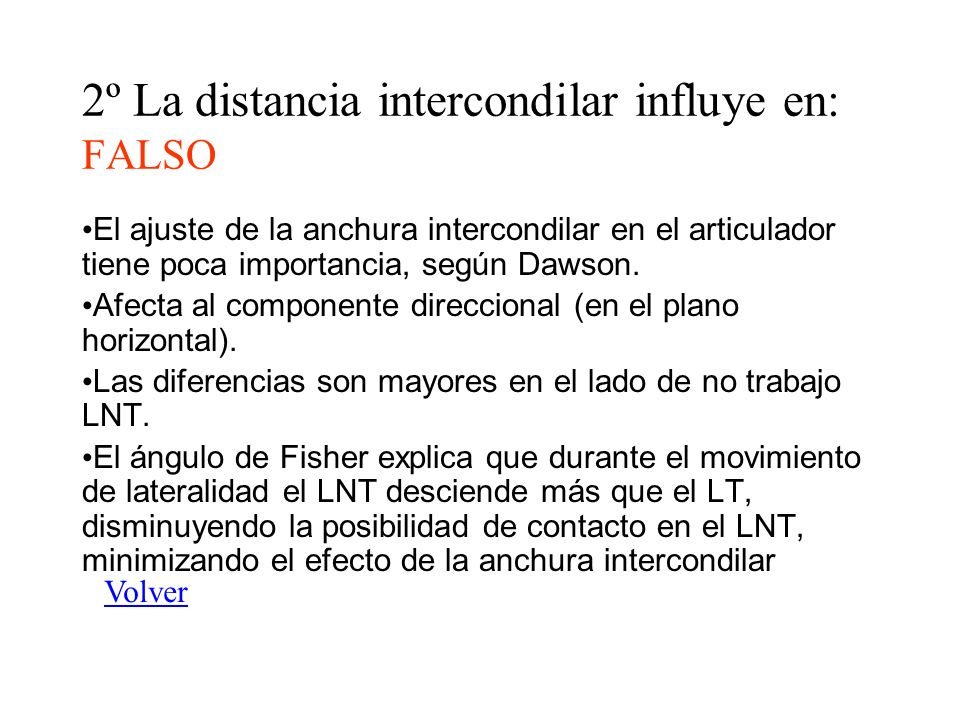 2º La distancia intercondilar influye en: FALSO