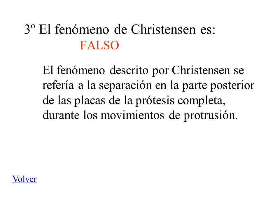3º El fenómeno de Christensen es: FALSO
