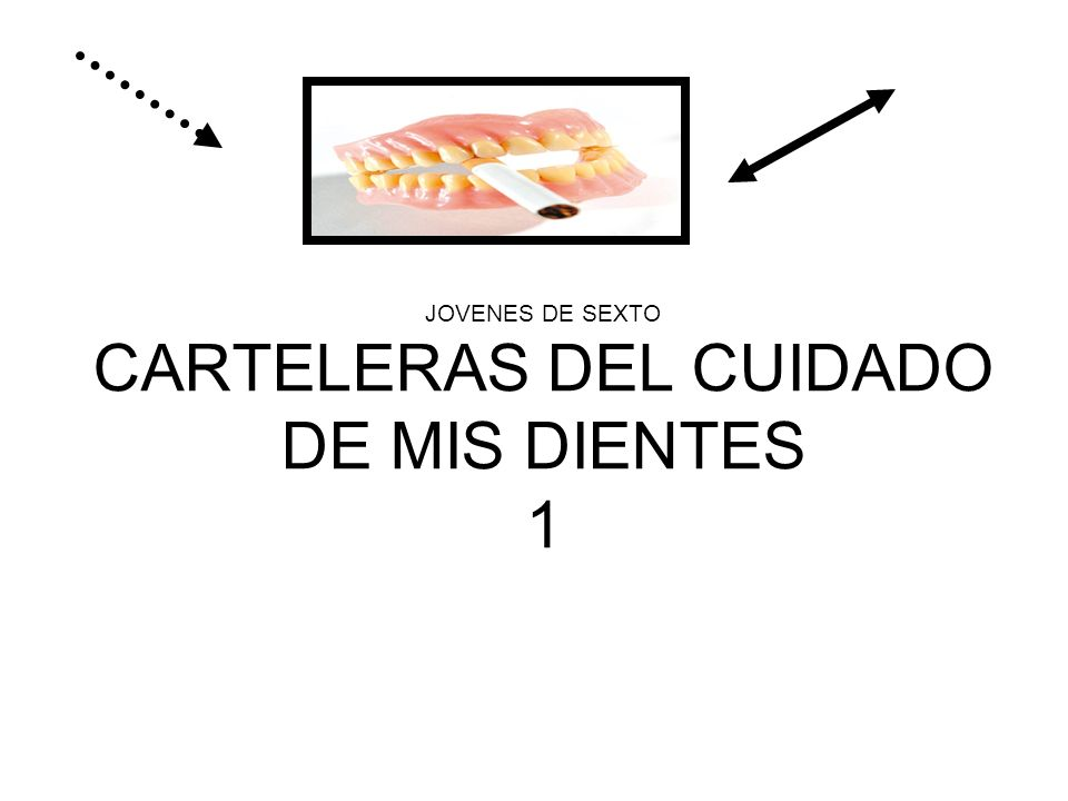 JOVENES DE SEXTO CARTELERAS DEL CUIDADO DE MIS DIENTES 1