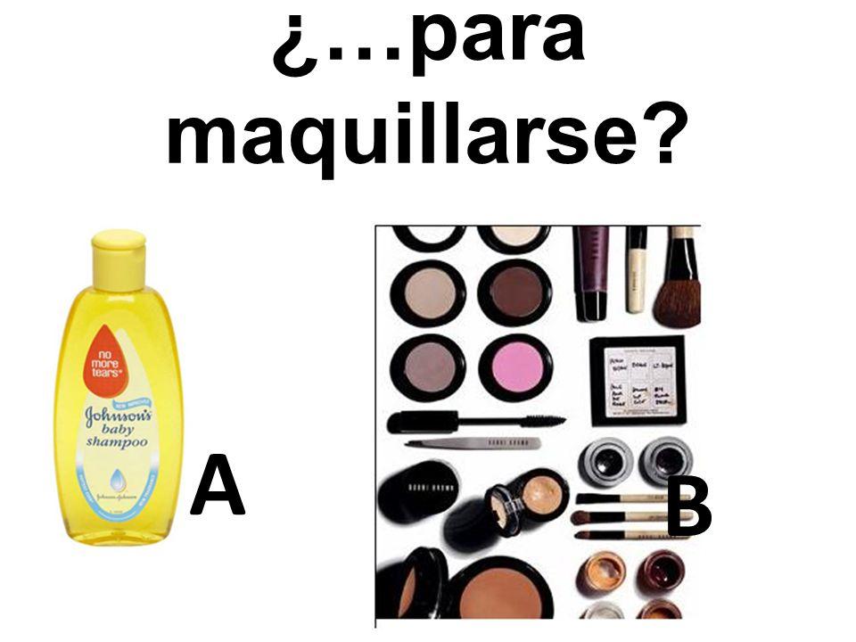 ¿…para maquillarse A B 5
