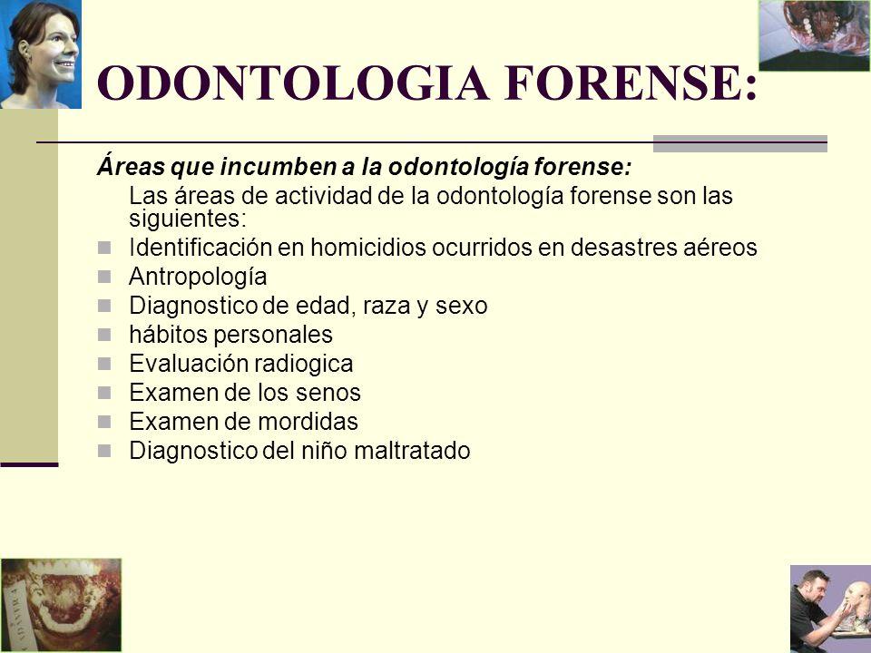 ODONTOLOGIA FORENSE: Áreas que incumben a la odontología forense: