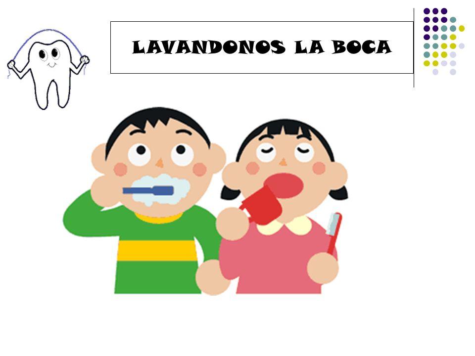 LAVANDONOS LA BOCA