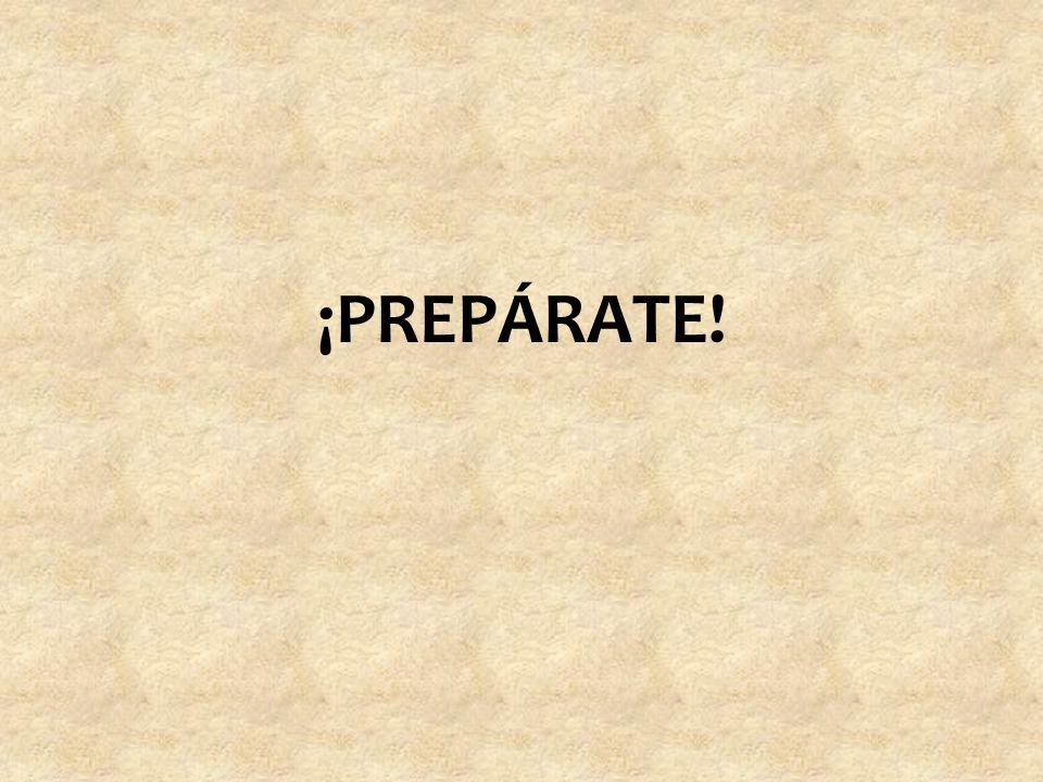 ¡Prepárate!