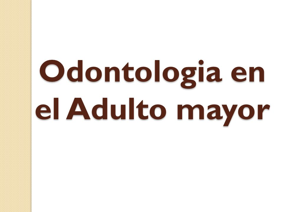 Odontologia en el Adulto mayor