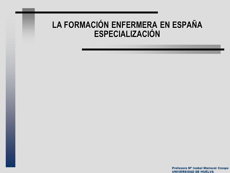 LA FORMACIÓN ENFERMERA EN ESPAÑA ESPECIALIZACIÓN