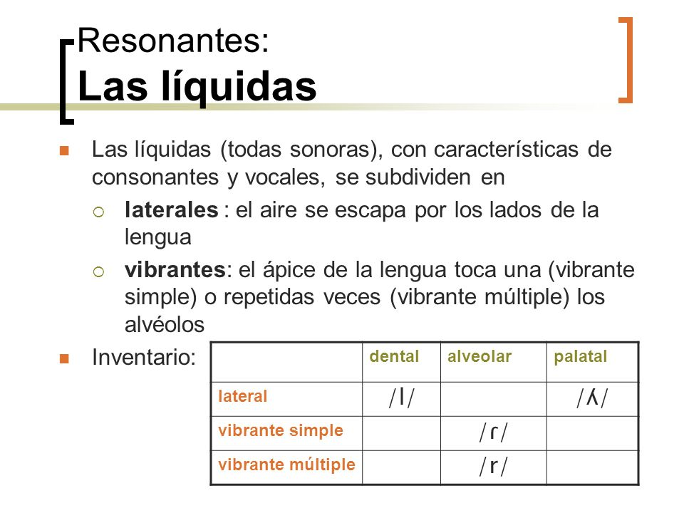 Resonantes: Las líquidas