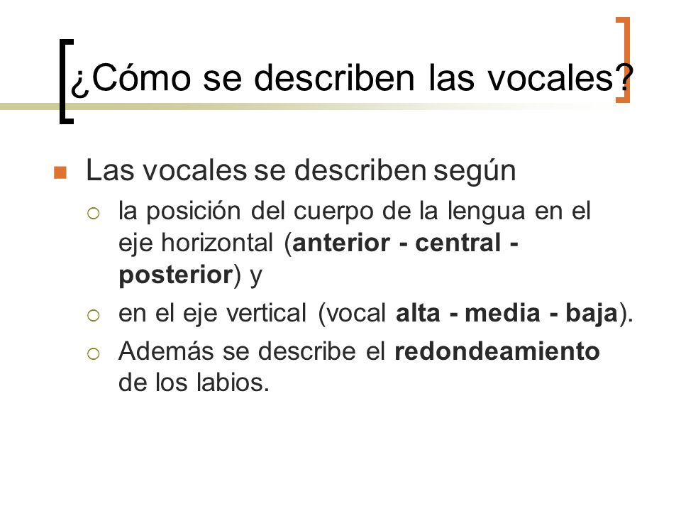 ¿Cómo se describen las vocales