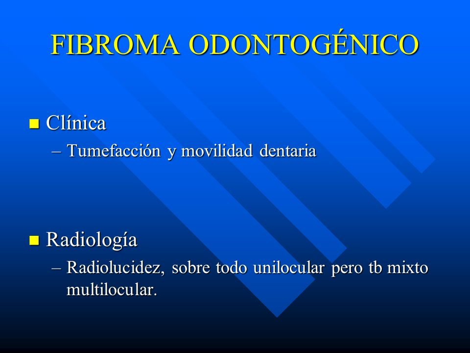 FIBROMA ODONTOGÉNICO Clínica Radiología