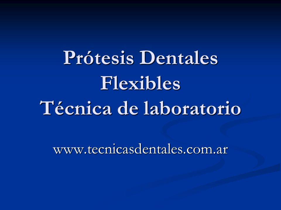 Prótesis Dentales Flexibles Técnica de laboratorio