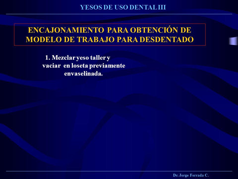 ENCAJONAMIENTO PARA OBTENCIÓN DE MODELO DE TRABAJO PARA DESDENTADO