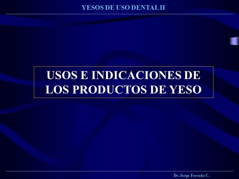USOS E INDICACIONES DE LOS PRODUCTOS DE YESO