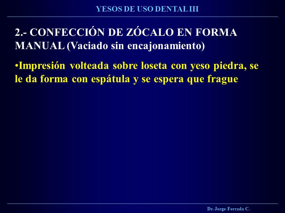 2.- CONFECCIÓN DE ZÓCALO EN FORMA MANUAL (Vaciado sin encajonamiento)