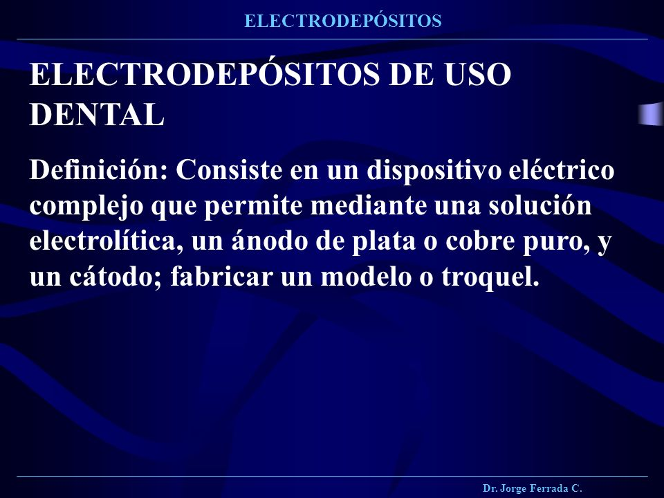 ELECTRODEPÓSITOS DE USO DENTAL