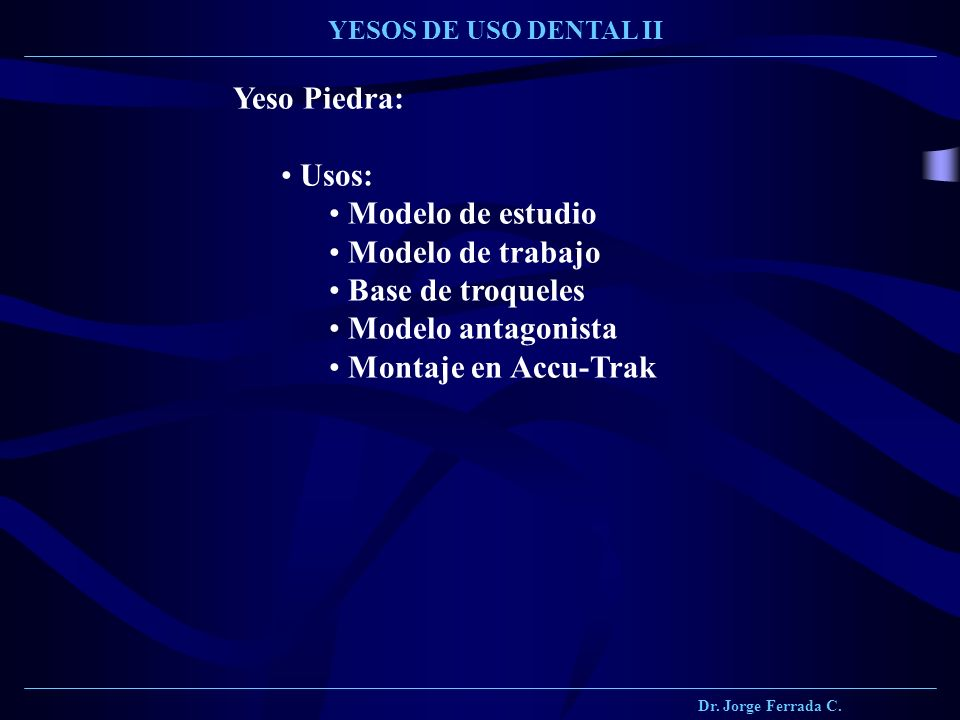 Yeso Piedra: Usos: Modelo de estudio Modelo de trabajo