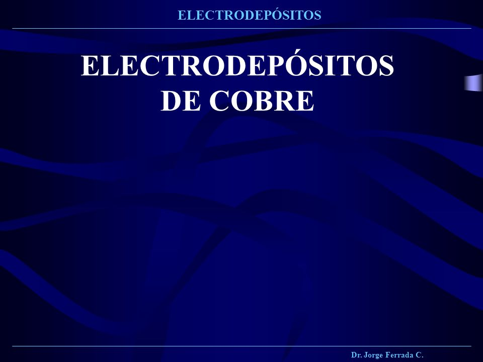 ELECTRODEPÓSITOS DE COBRE