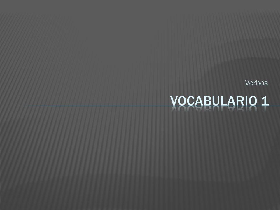 Verbos VOCABULARIO 1