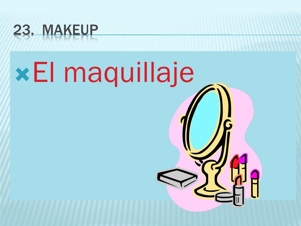 23. Makeup El ma quillaje