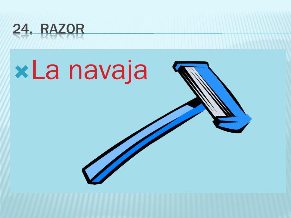24. Razor La navaja