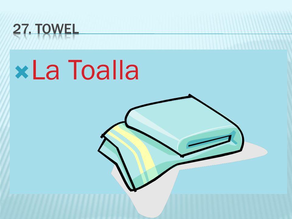 27. Towel La Toalla