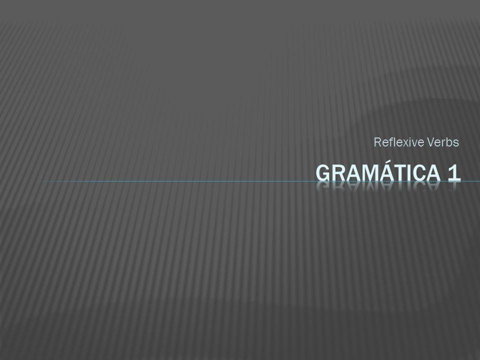 Reflexive Verbs GramÁtica 1